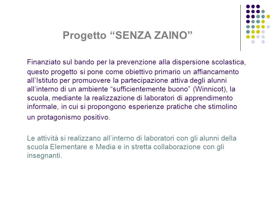 Progetto SENZA ZAINO Finanziato sul bando per la prevenzione alla dispersione scolastica, questo progetto si pone come obiettivo primario un affiancam