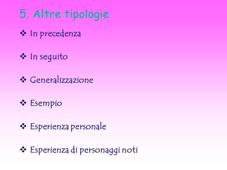 5. Altre tipologie In precedenza In seguito Generalizzazione Esempio Esperienza personale Esperienza di personaggi noti