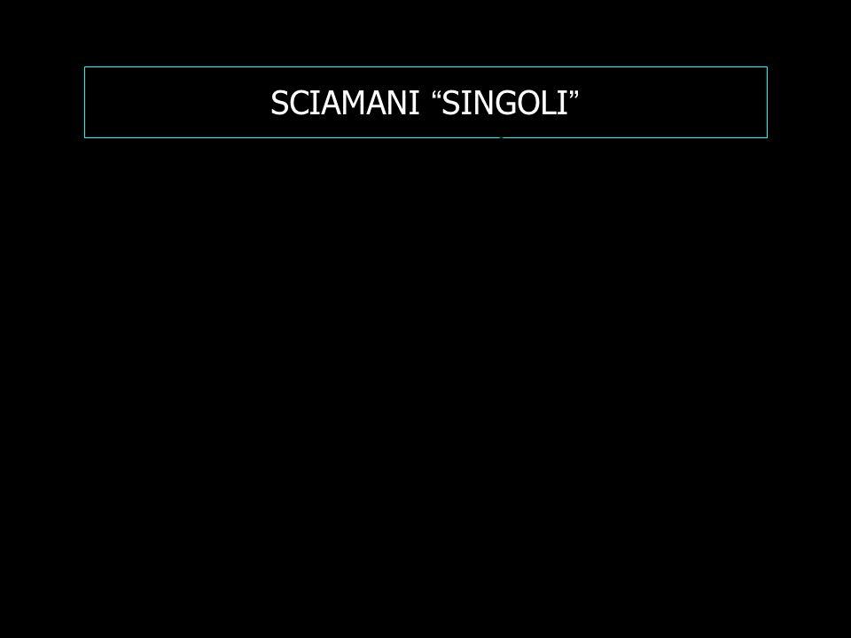SCIAMANI SINGOLI