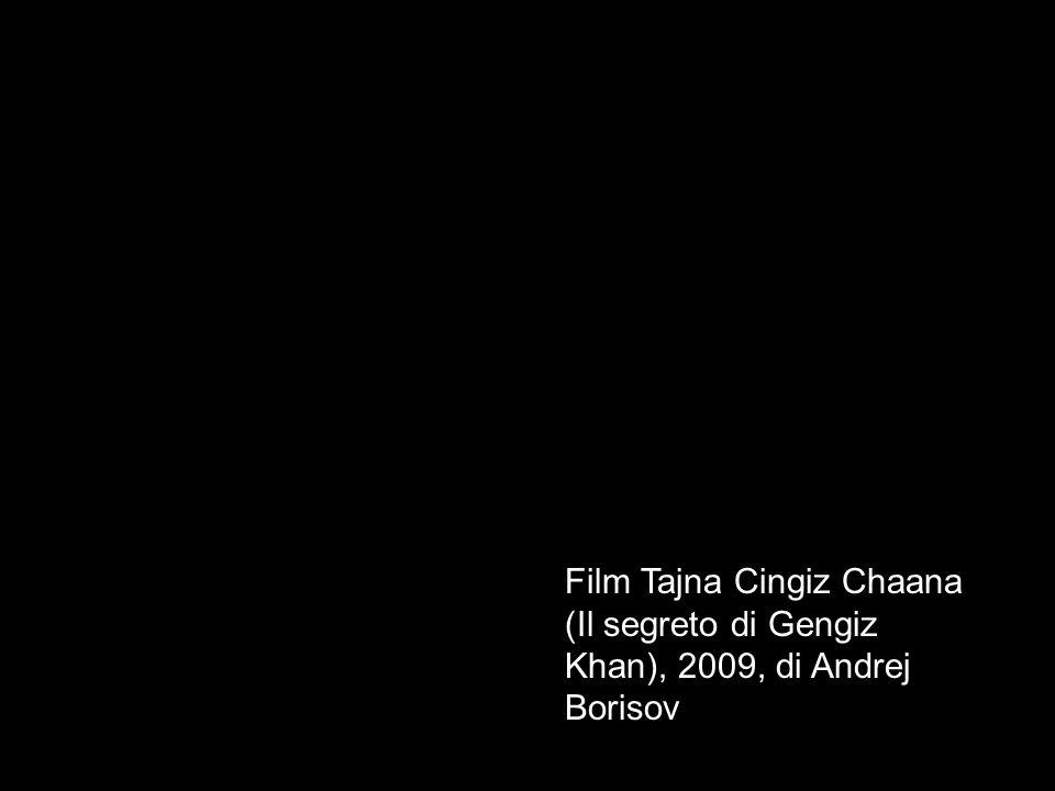 Film Tajna Cingiz Chaana (Il segreto di Gengiz Khan), 2009, di Andrej Borisov