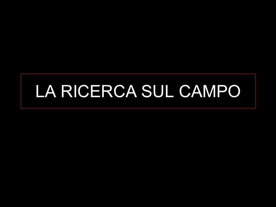 LA RICERCA SUL CAMPO