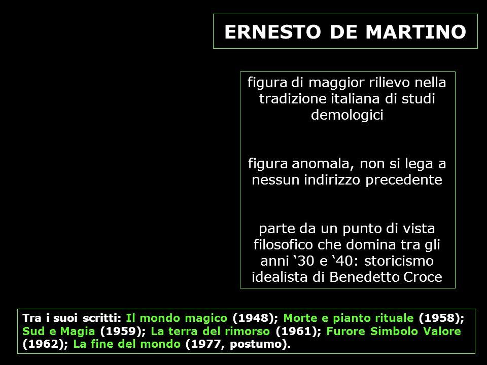 figura di maggior rilievo nella tradizione italiana di studi demologici figura anomala, non si lega a nessun indirizzo precedente parte da un punto di