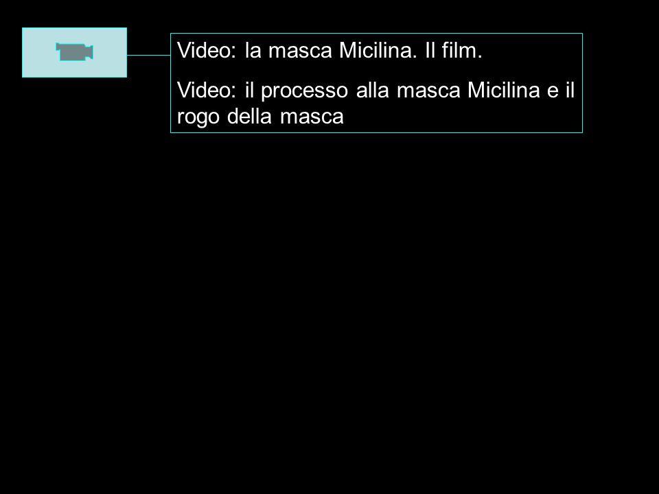Video: la masca Micilina. Il film. Video: il processo alla masca Micilina e il rogo della masca