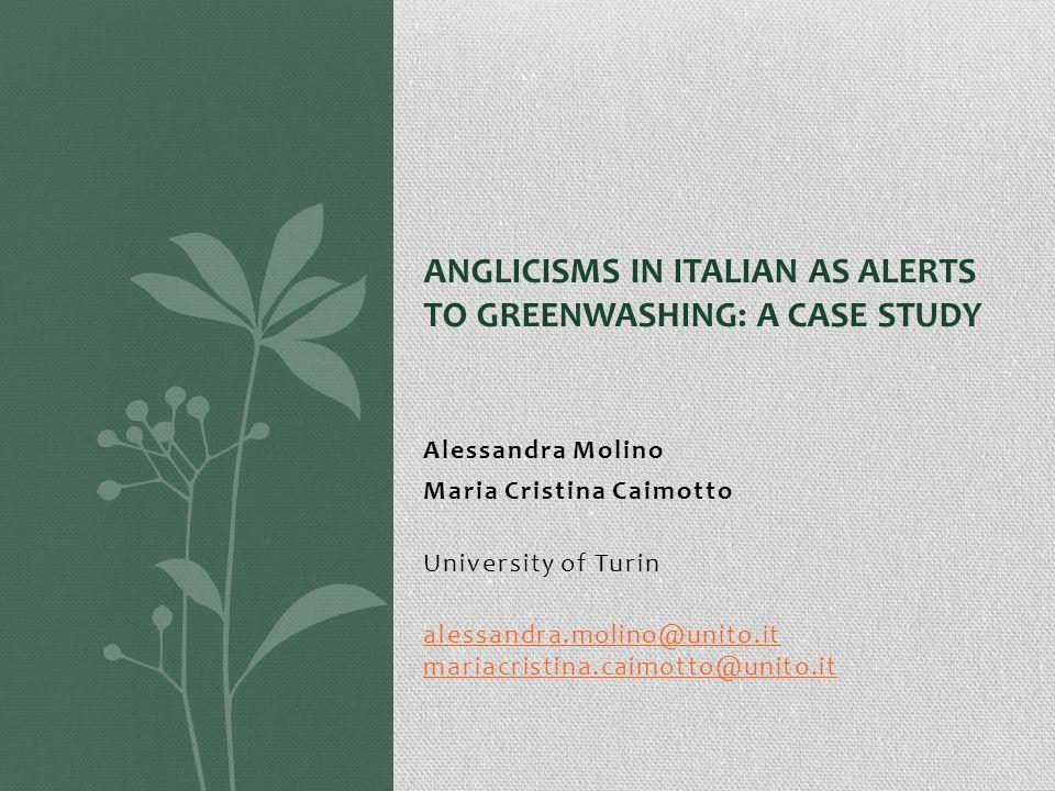 Alessandra Molino Maria Cristina Caimotto University of Turin alessandra.molino@unito.it mariacristina.caimotto@unito.it ANGLICISMS IN ITALIAN AS ALER