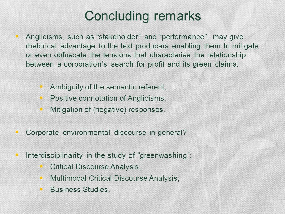 Concluding remarks Anglicisms, such as stakeholder and performance, may give rhetorical advantage to the text producers enabling them to mitigate or e
