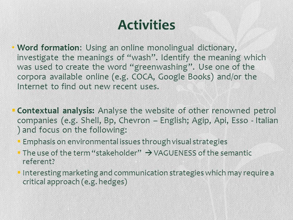 Activities Word formation: Using an online monolingual dictionary, investigate the meanings of wash. Identify the meaning which was used to create the