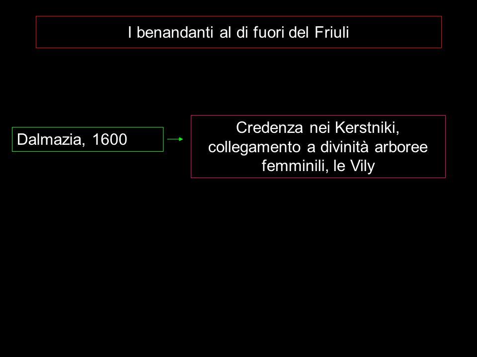 I benandanti al di fuori del Friuli Dalmazia, 1600 Credenza nei Kerstniki, collegamento a divinità arboree femminili, le Vily