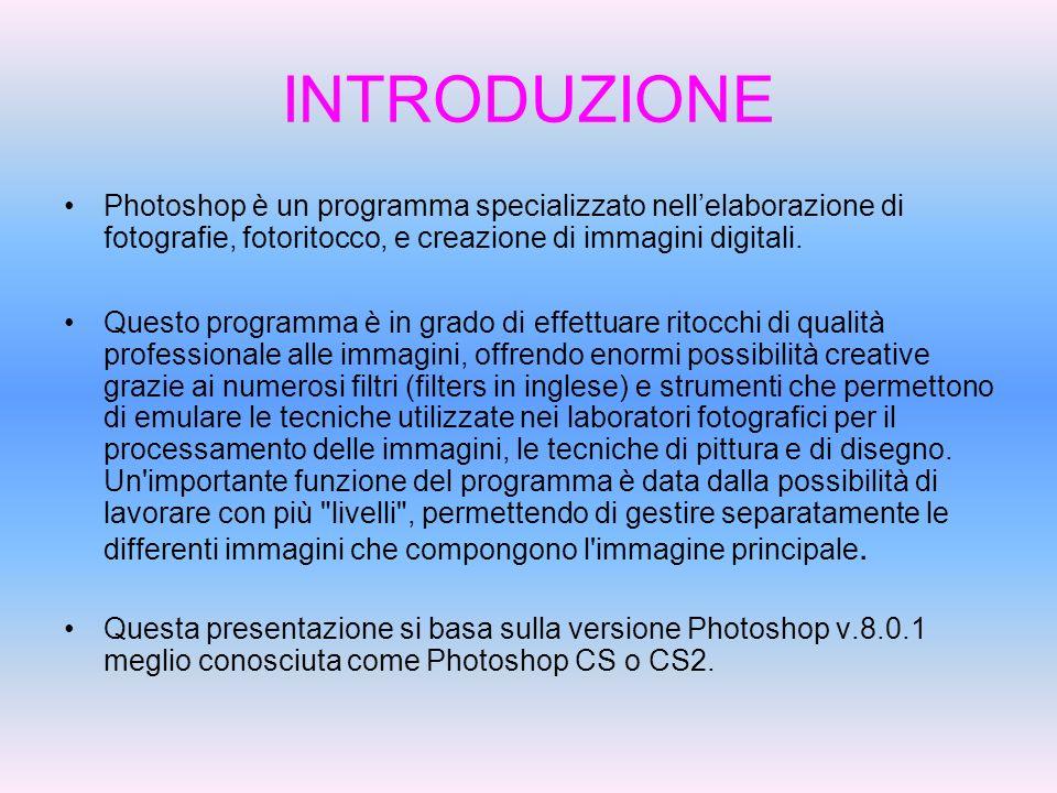 INTRODUZIONE Photoshop è un programma specializzato nellelaborazione di fotografie, fotoritocco, e creazione di immagini digitali. Questo programma è