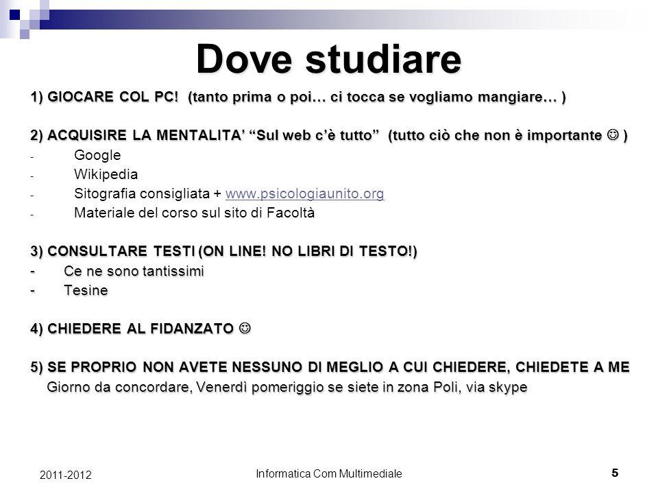 Informatica Com Multimediale 5 2011-2012 Dove studiare 1) GIOCARE COL PC.