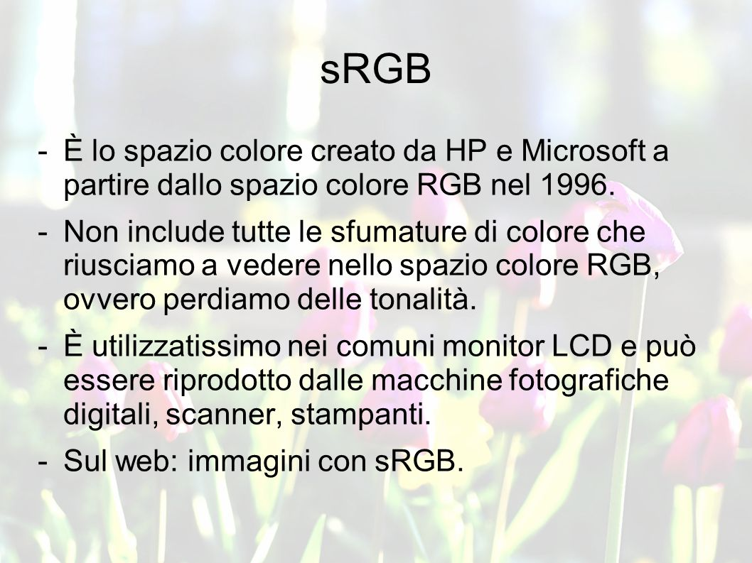 RGB e sRGB The RGB color model is an additive color model in which red, green, and blue light is added together in various ways to reproduce a broad a