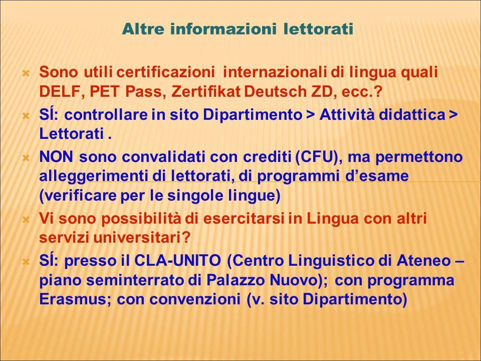 Altre informazioni lettorati Sono utili certificazioni internazionali di lingua quali DELF, PET Pass, Zertifikat Deutsch ZD, ecc..