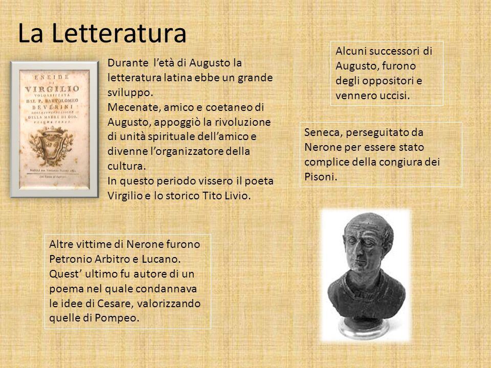 La Letteratura Durante letà di Augusto la letteratura latina ebbe un grande sviluppo. Mecenate, amico e coetaneo di Augusto, appoggiò la rivoluzione d