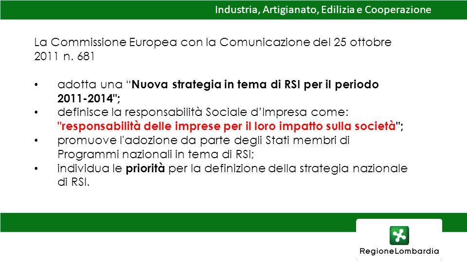 Industria, Artigianato, Edilizia e Cooperazione La Commissione Europea con la Comunicazione del 25 ottobre 2011 n.