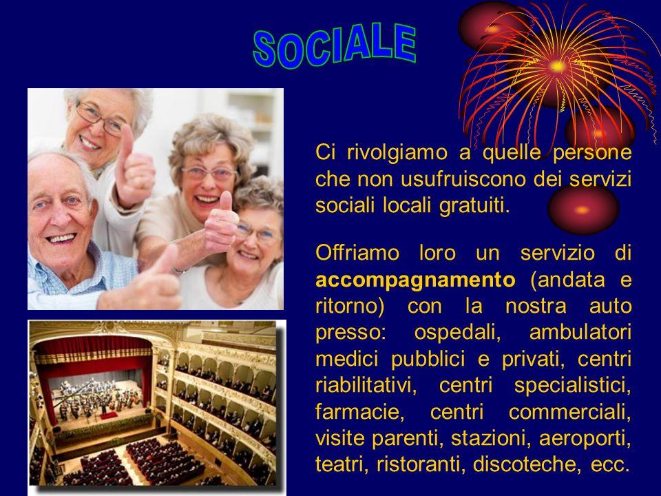 Ci rivolgiamo a quelle persone che non usufruiscono dei servizi sociali locali gratuiti.