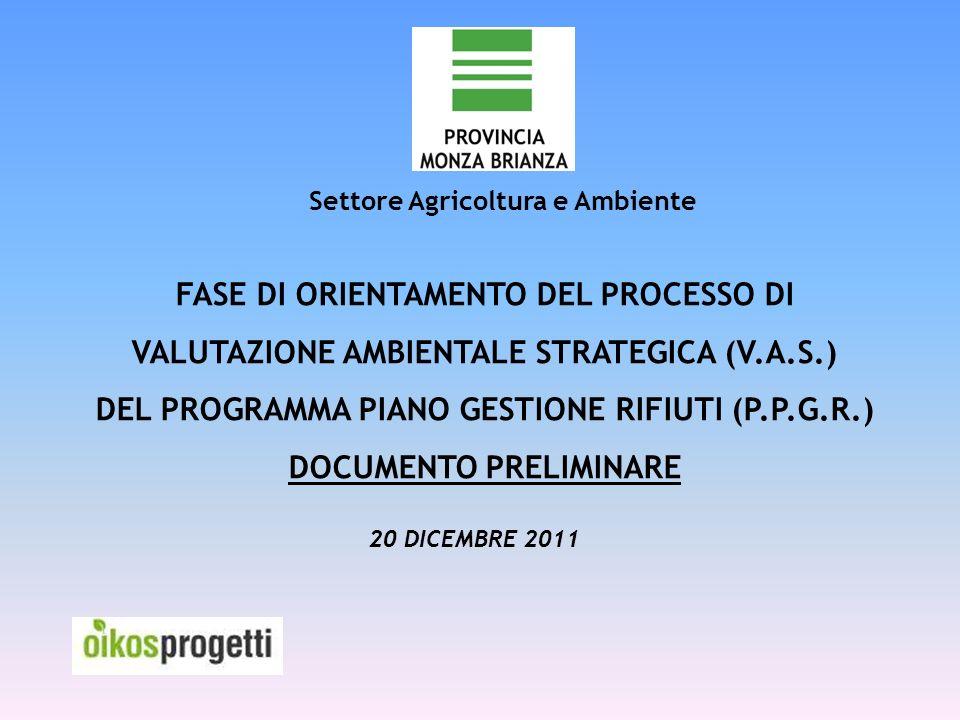 FASE DI ORIENTAMENTO DEL PROCESSO DI VALUTAZIONE AMBIENTALE STRATEGICA (V.A.S.) DEL PROGRAMMA PIANO GESTIONE RIFIUTI (P.P.G.R.) DOCUMENTO PRELIMINARE