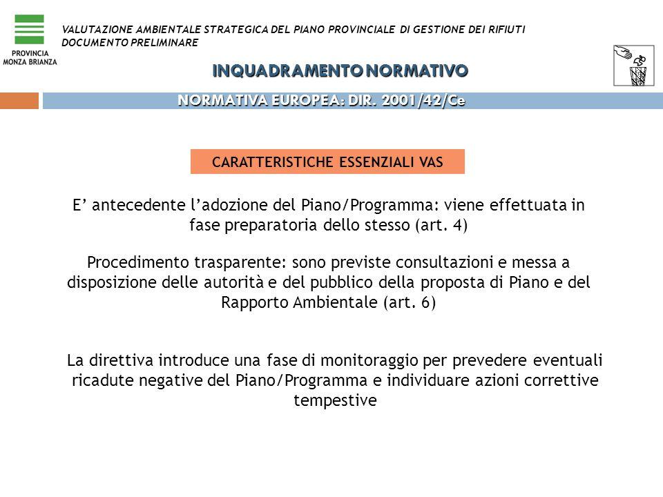 La direttiva introduce una fase di monitoraggio per prevedere eventuali ricadute negative del Piano/Programma e individuare azioni correttive tempesti