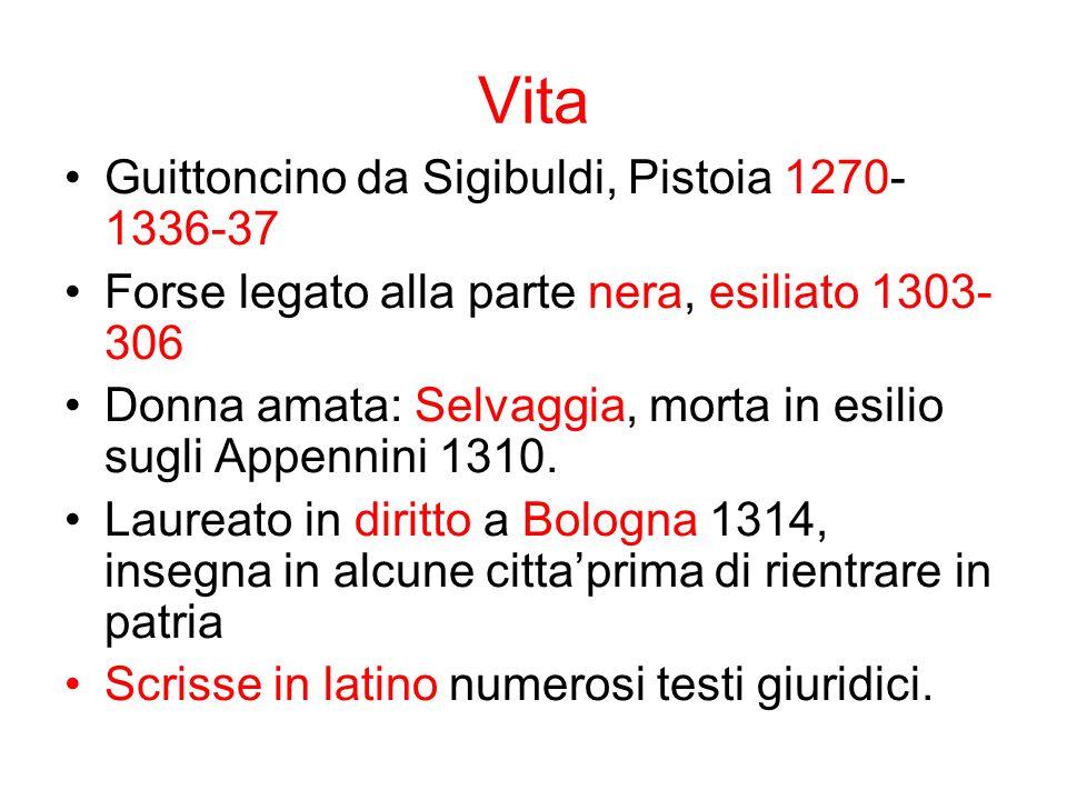 Vita Guittoncino da Sigibuldi, Pistoia 1270- 1336-37 Forse legato alla parte nera, esiliato 1303- 306 Donna amata: Selvaggia, morta in esilio sugli Ap