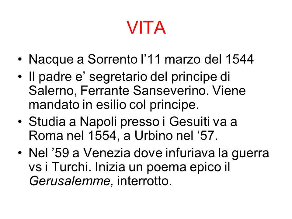 VITA Nacque a Sorrento l11 marzo del 1544 Il padre e segretario del principe di Salerno, Ferrante Sanseverino. Viene mandato in esilio col principe. S