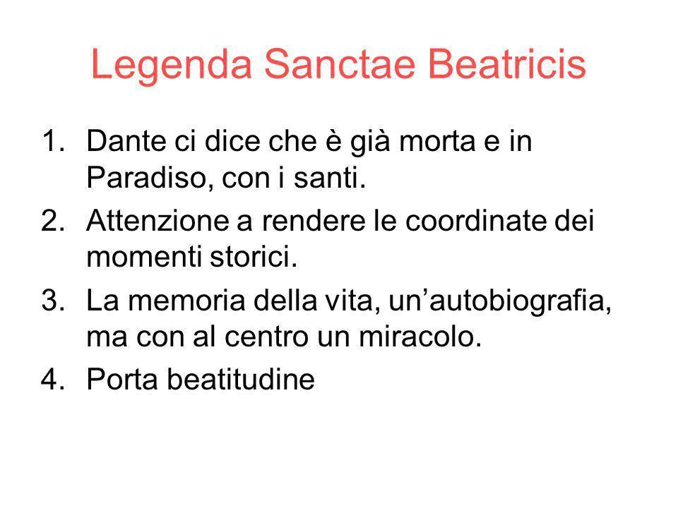 Legenda Sanctae Beatricis 1.Dante ci dice che è già morta e in Paradiso, con i santi.