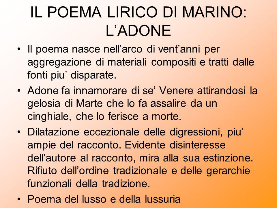 IL POEMA LIRICO DI MARINO: LADONE Il poema nasce nellarco di ventanni per aggregazione di materiali compositi e tratti dalle fonti piu disparate. Adon