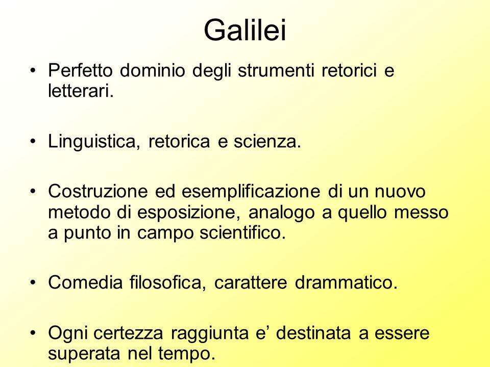 Galilei Perfetto dominio degli strumenti retorici e letterari. Linguistica, retorica e scienza. Costruzione ed esemplificazione di un nuovo metodo di