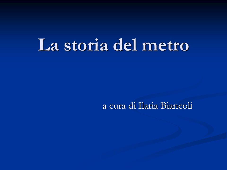 La storia del metro a cura di Ilaria Biancoli
