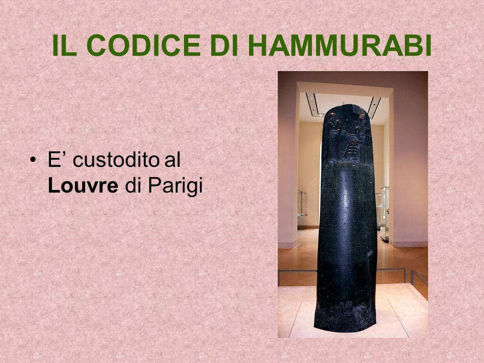 IL CODICE DI HAMMURABI E custodito al Louvre di Parigi