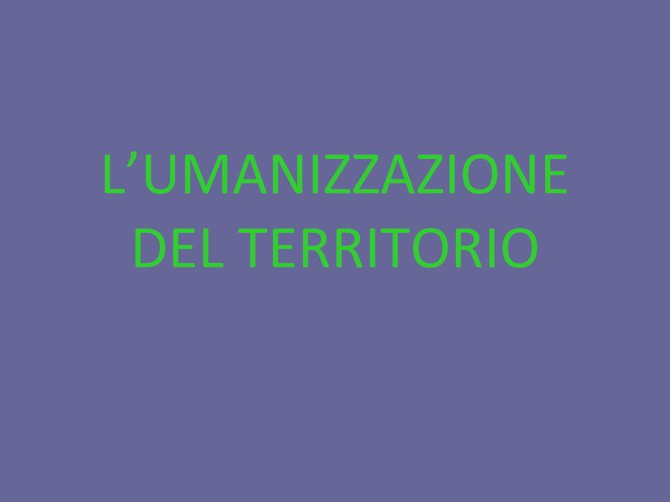 LUMANIZZAZIONE DEL TERRITORIO