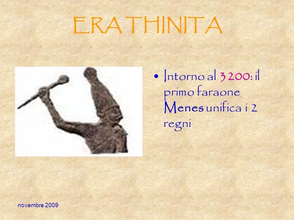 ERA THINITA Intorno al 3200: il primo faraone Menes unifica i 2 regni