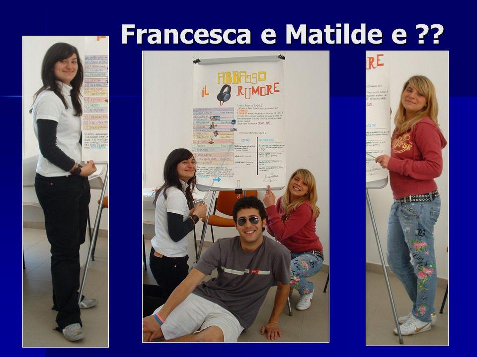 Francesca e Matilde e ??
