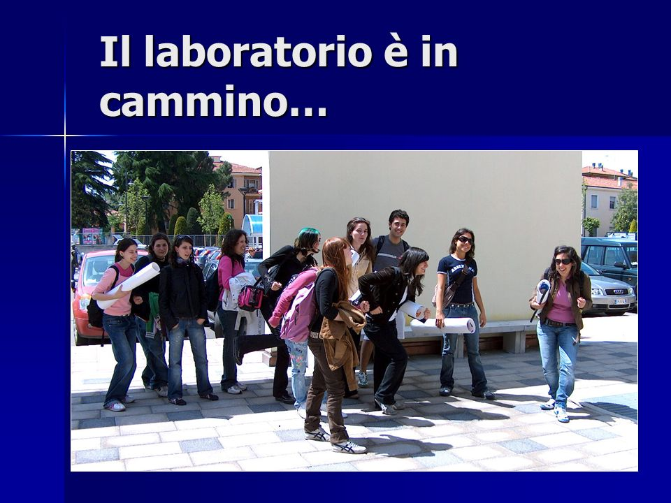 Il laboratorio è in cammino…