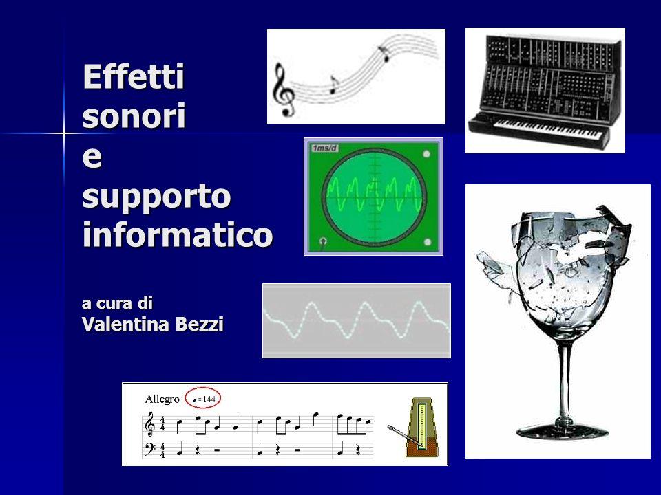 Effetti sonori e supporto informatico a cura di Valentina Bezzi