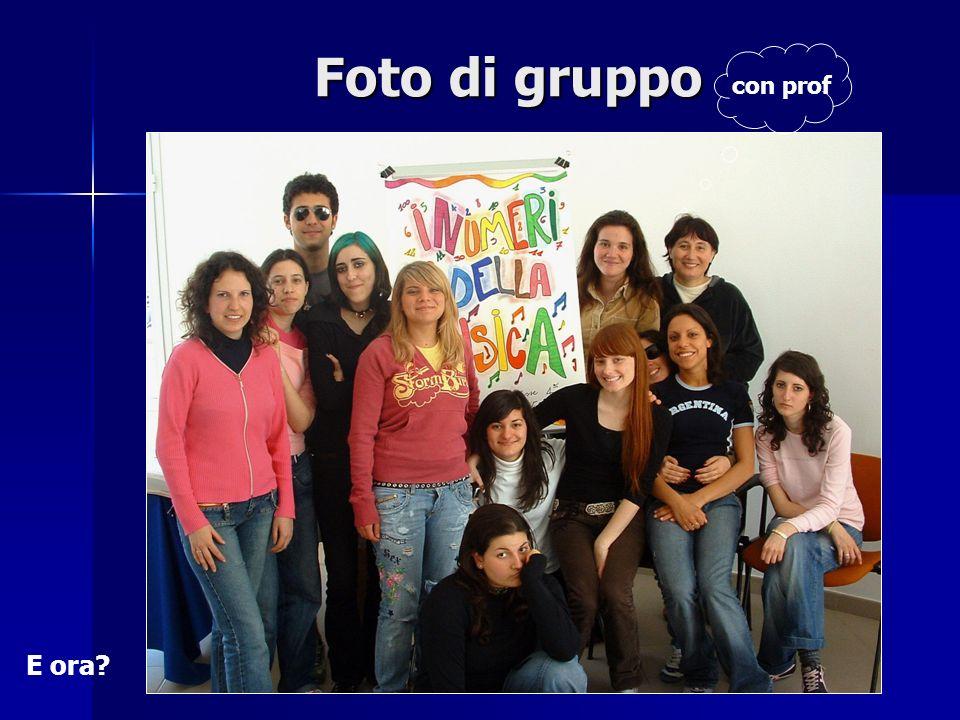 Foto di gruppo con prof E ora?