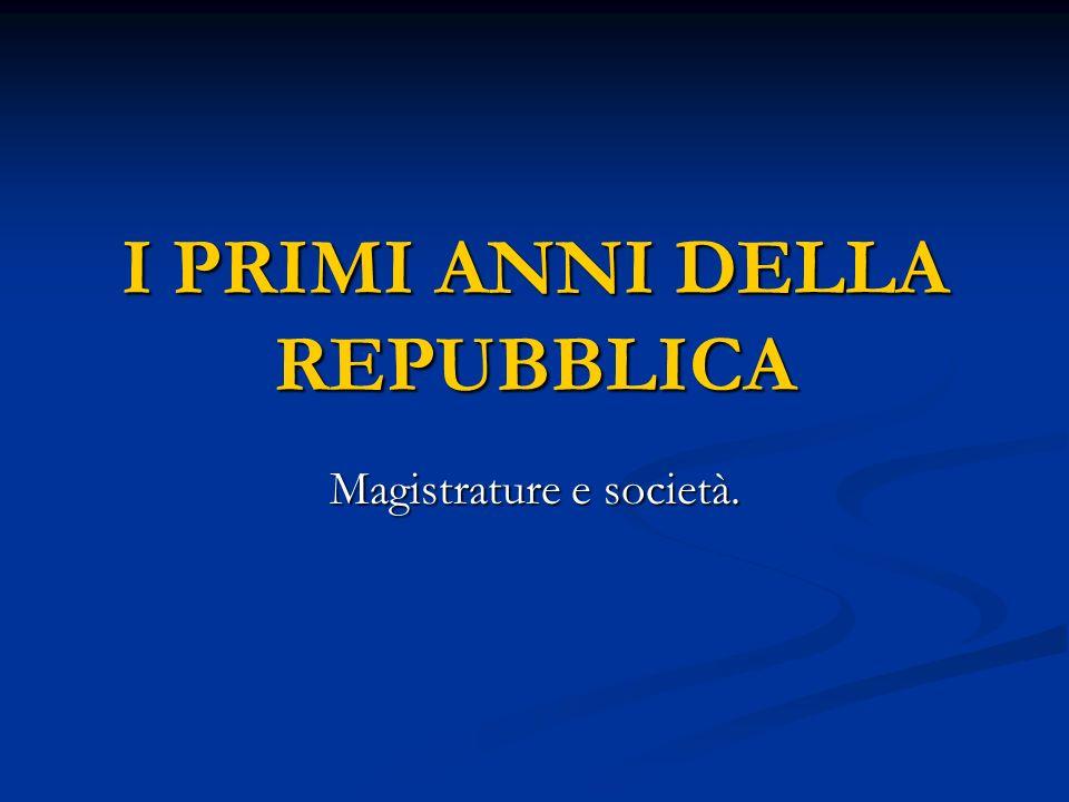 I PRIMI ANNI DELLA REPUBBLICA Magistrature e società.