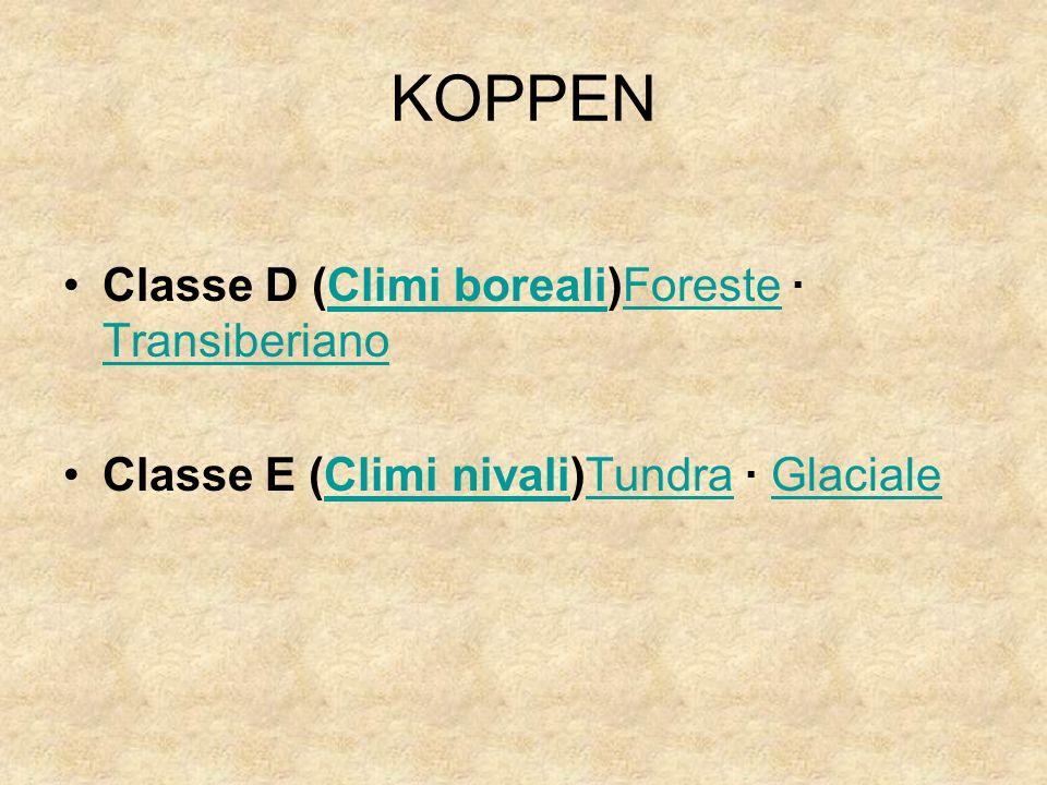 KOPPEN Classe D (Climi boreali)Foreste · TransiberianoClimi borealiForeste Transiberiano Classe E (Climi nivali)Tundra · GlacialeClimi nivaliTundraGla
