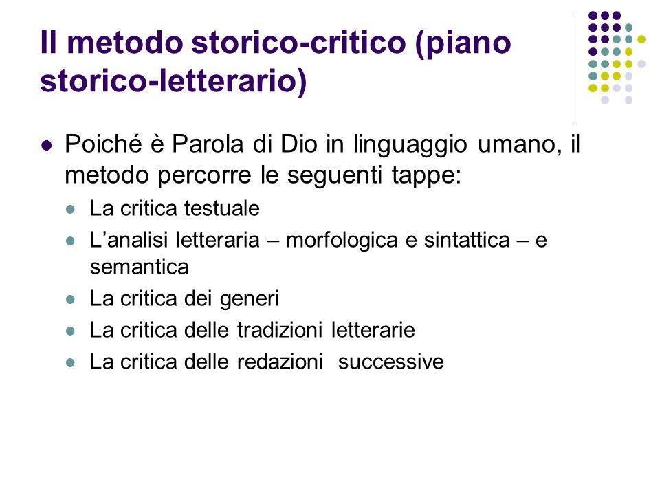 Il metodo storico-critico (piano storico-letterario) Poiché è Parola di Dio in linguaggio umano, il metodo percorre le seguenti tappe: La critica test