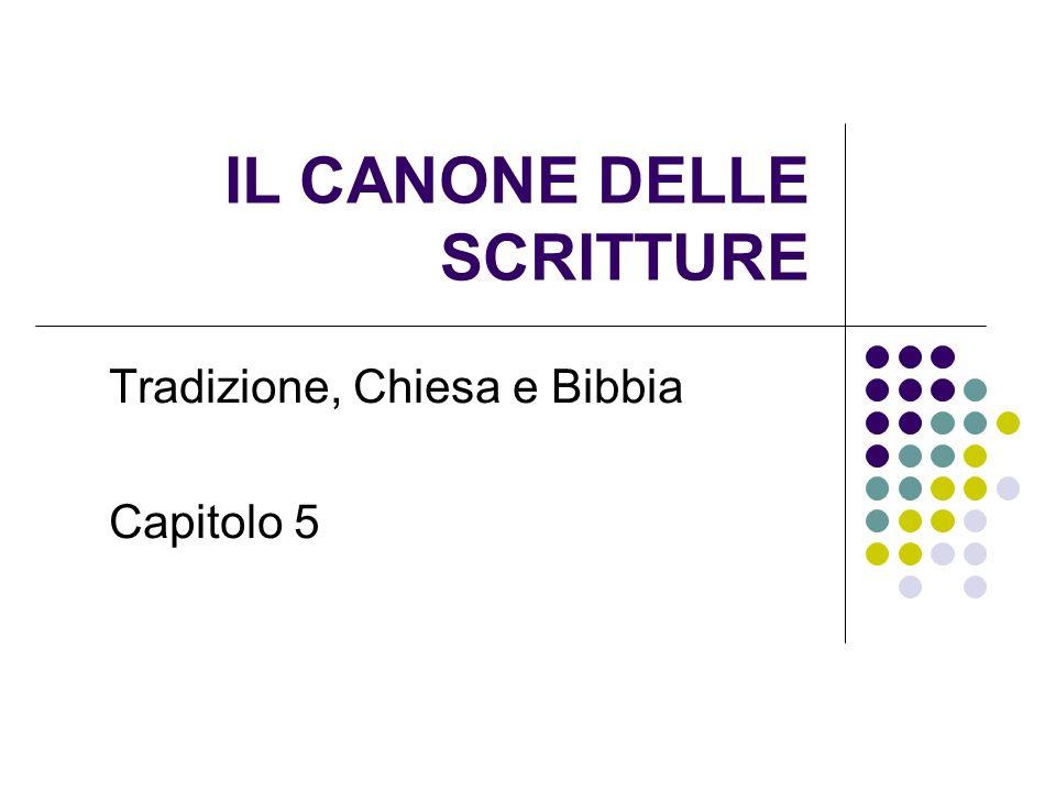 IL CANONE DELLE SCRITTURE Tradizione, Chiesa e Bibbia Capitolo 5