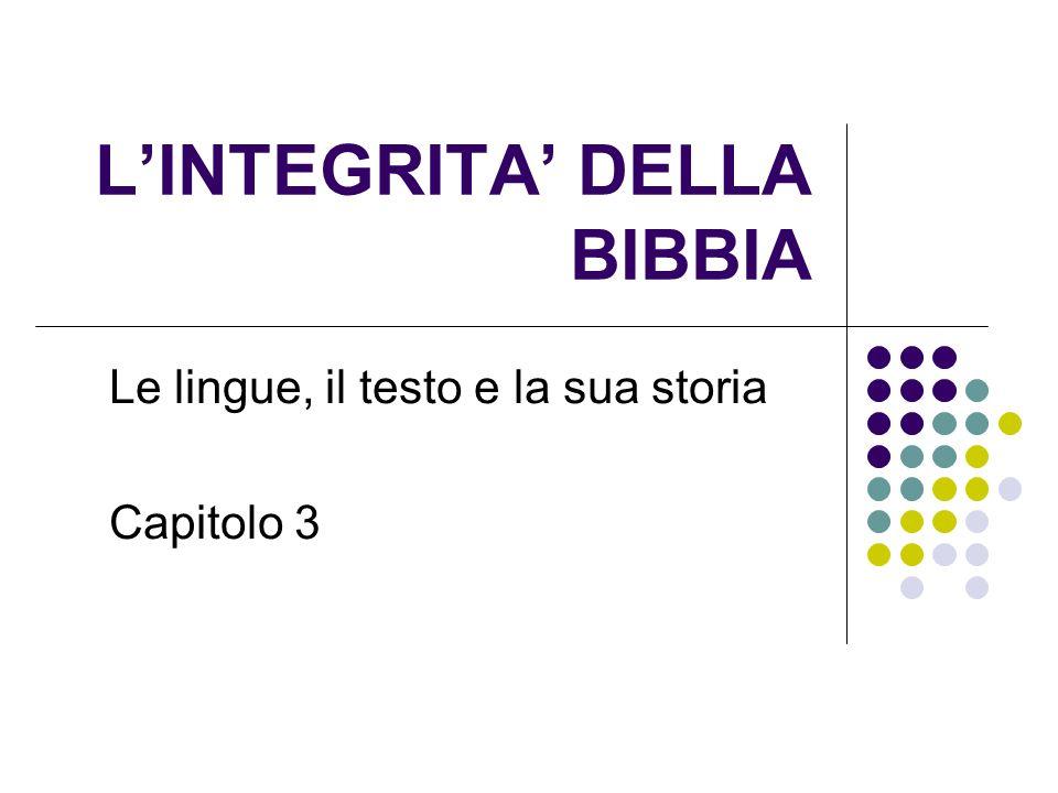 LINTEGRITA DELLA BIBBIA Le lingue, il testo e la sua storia Capitolo 3
