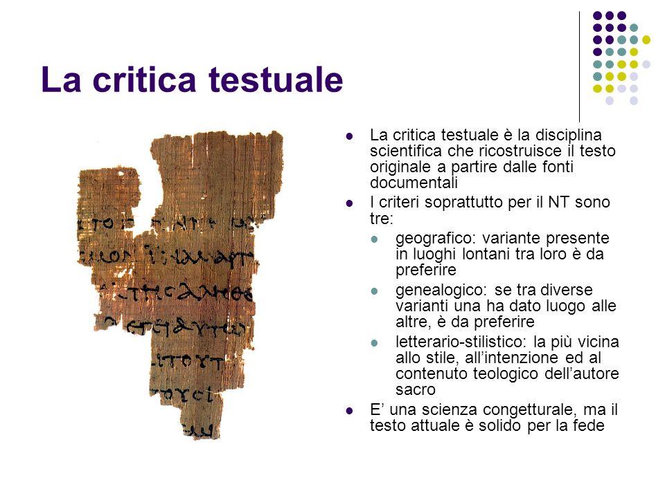 La critica testuale La critica testuale è la disciplina scientifica che ricostruisce il testo originale a partire dalle fonti documentali I criteri so