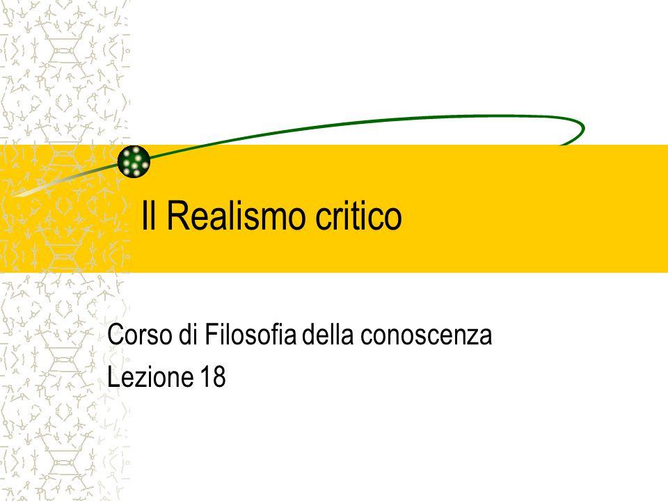 Il Realismo critico Corso di Filosofia della conoscenza Lezione 18