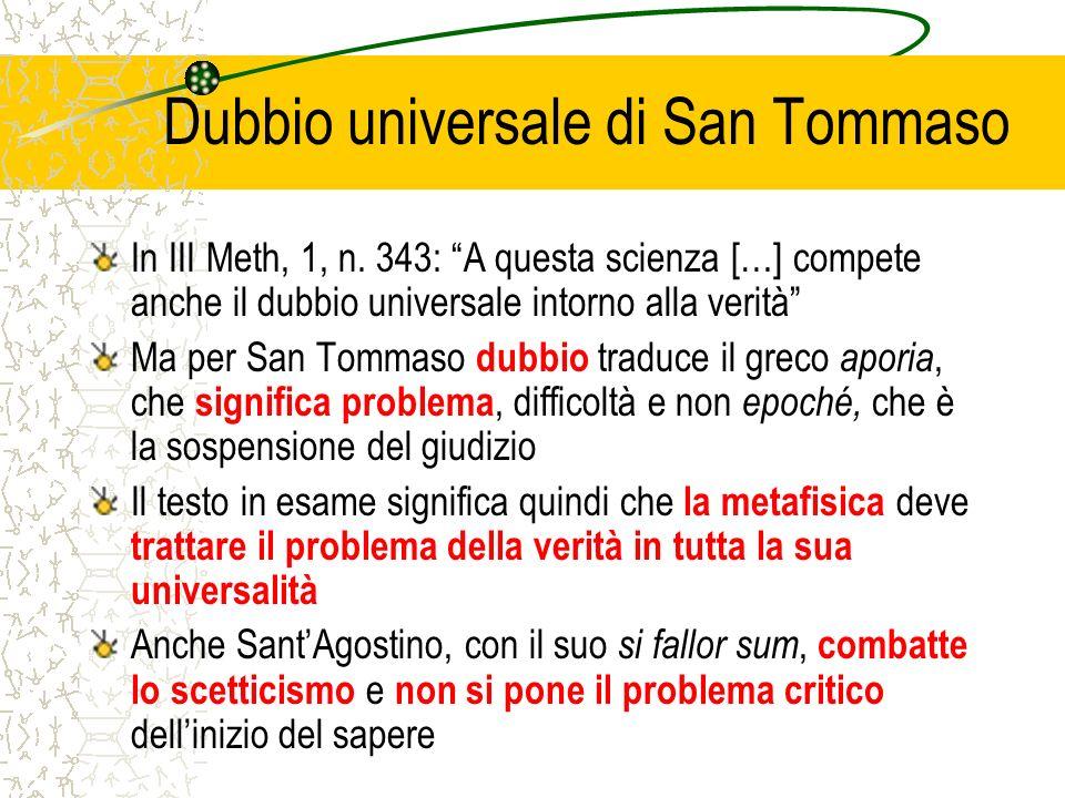 Dubbio universale di San Tommaso In III Meth, 1, n. 343: A questa scienza […] compete anche il dubbio universale intorno alla verità Ma per San Tommas
