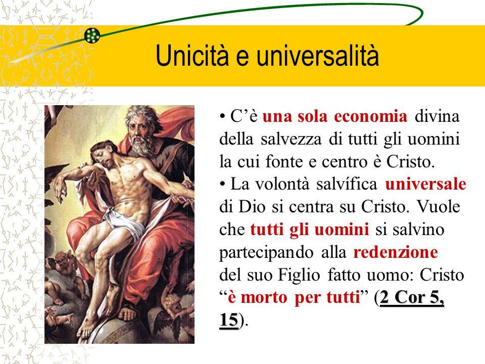 Cè una sola economia divina della salvezza di tutti gli uomini la cui fonte e centro è Cristo.