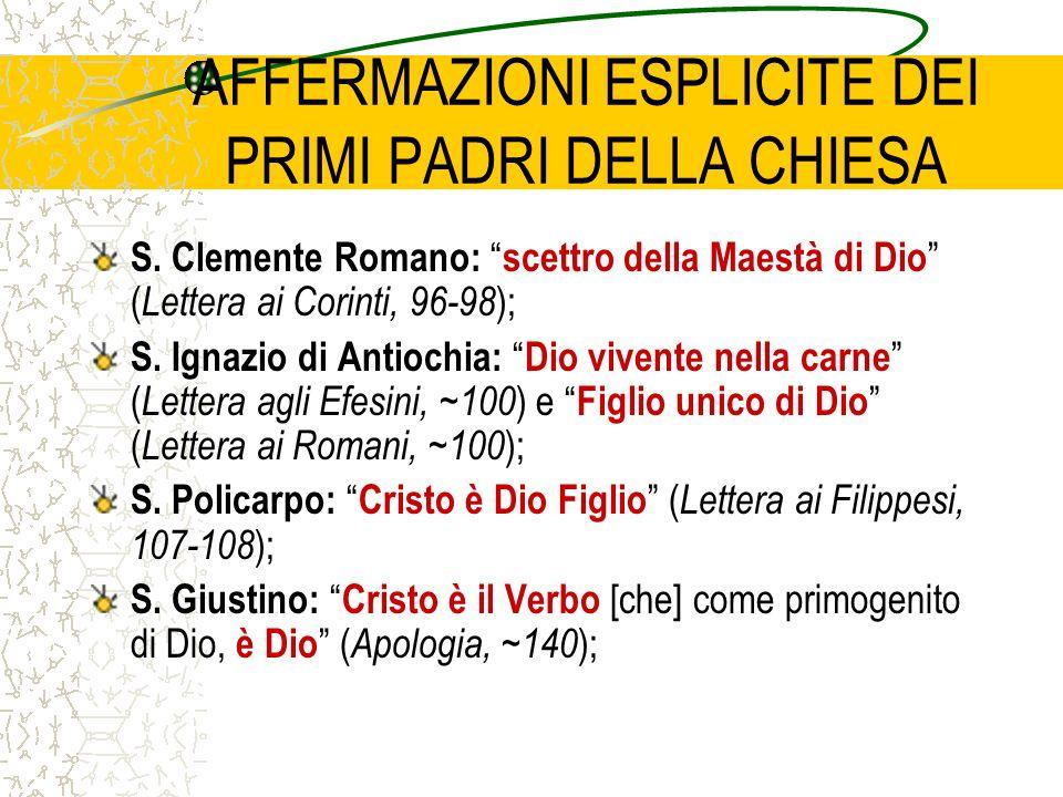 AFFERMAZIONI ESPLICITE DEI PRIMI PADRI DELLA CHIESA S. Clemente Romano: scettro della Maestà di Dio ( Lettera ai Corinti, 96-98 ); S. Ignazio di Antio