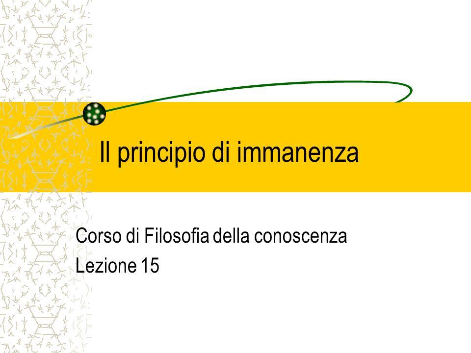Il principio di immanenza Corso di Filosofia della conoscenza Lezione 15