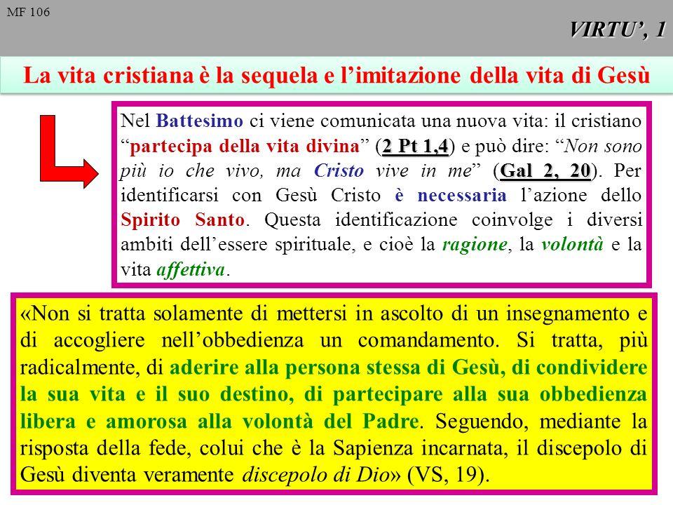 VIRTU, 12 E una virtù in sé stessa, ma inoltre rende possibile al cristiano lesercizio delle altre virtù (la pratica virtuosa è unattività ardua e faticosa).