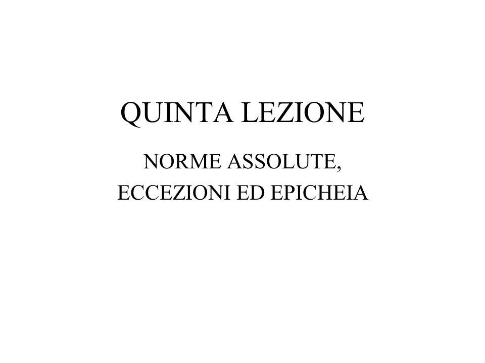 QUINTA LEZIONE NORME ASSOLUTE, ECCEZIONI ED EPICHEIA