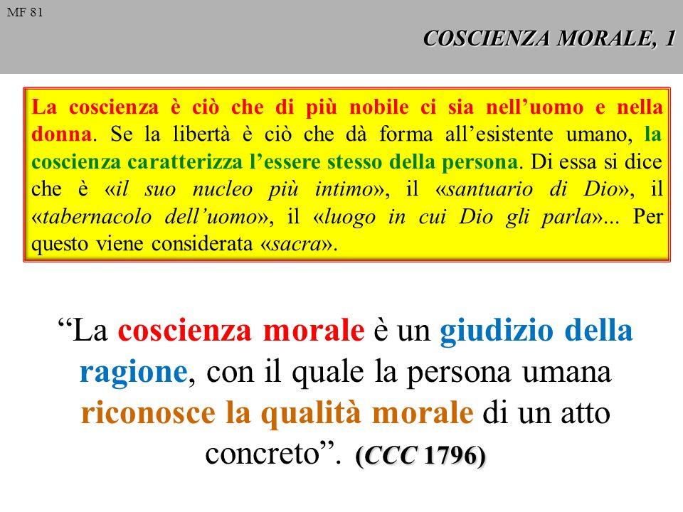 COSCIENZA MORALE, 12 La coscienza morale può subire profonde deformazioni e corruzioni.