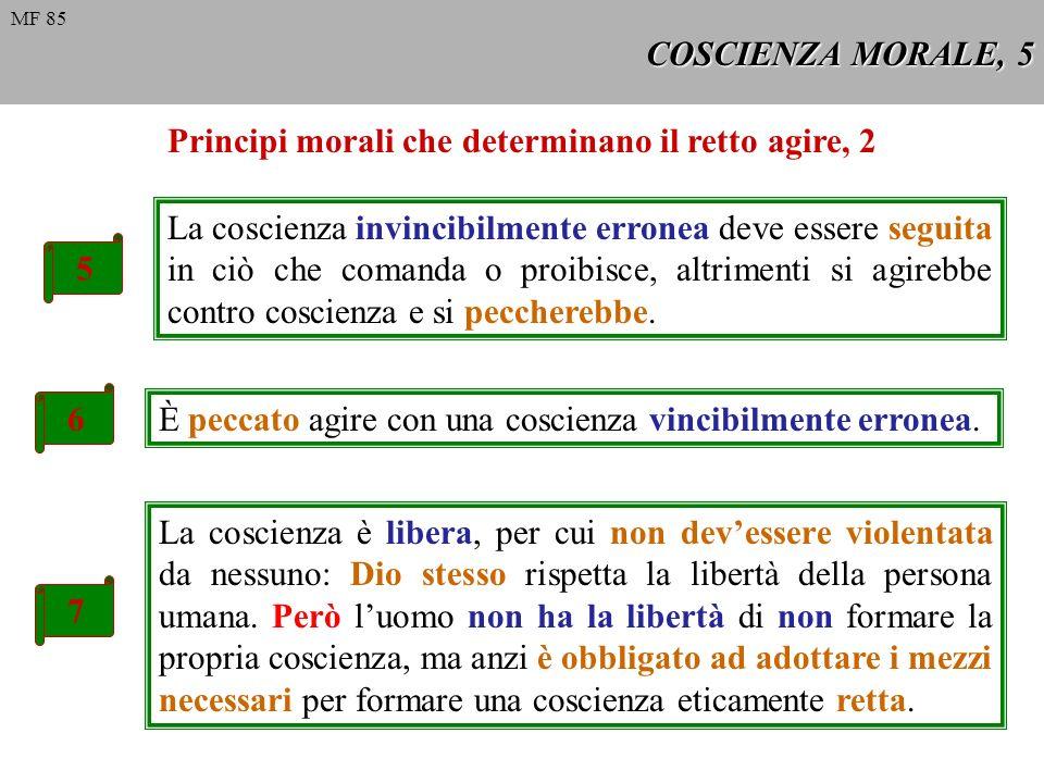 COSCIENZA MORALE, 6 La crisi della coscienza Non mancano quelli che attribuiscono la sua origine ai pregiudizi religiosi, per cui, nella teoria e nella pratica, la negano.
