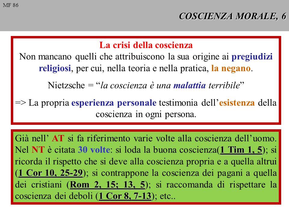 COSCIENZA MORALE, 7 Libertà di coscienza È quella che tende a collocarsi a margine di ogni norma, inclusa la legge di Dio, al fine di fare quello che possa far piacere.