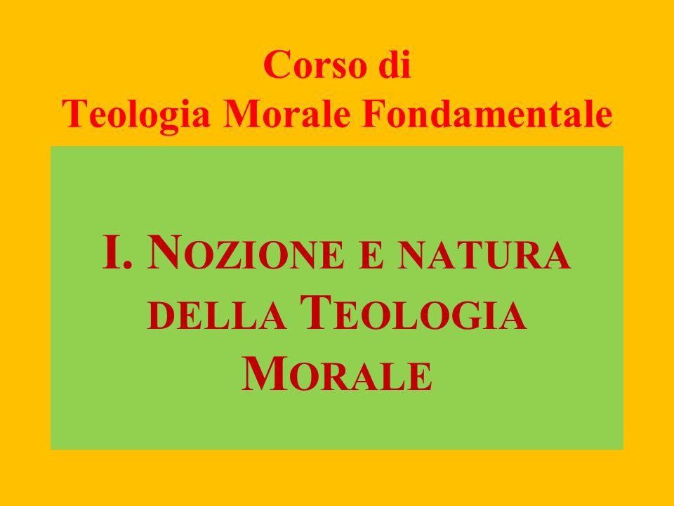 Corso di Teologia Morale Fondamentale II. I L FONDAMENTO DELLA MORALITÀ